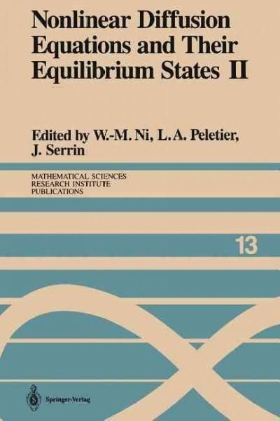 Nonlinear Diffusion Equations and Their Equilibrium States II: Proceedings of a Microprogram Held August 25 - Sep...