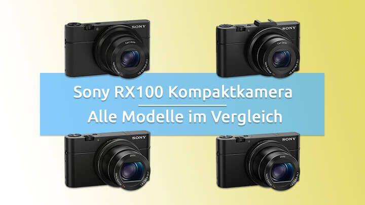 Alle Modelle der Sony RX100 Kompaktkamera im Vergleich – Und welche zu dir passt.