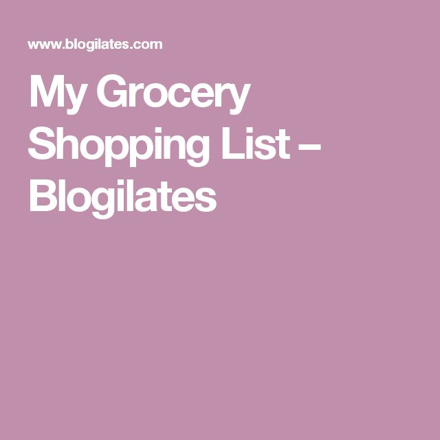 My Grocery Shopping List – Blogilates