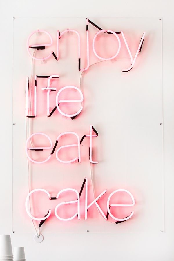 Statement - Enjoy life, eat cake