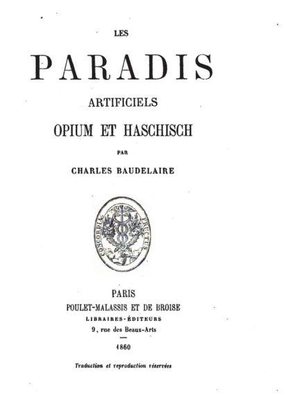 Les Paradis Artificiels – Opium et Haschisch, par Charles Baudelaire.