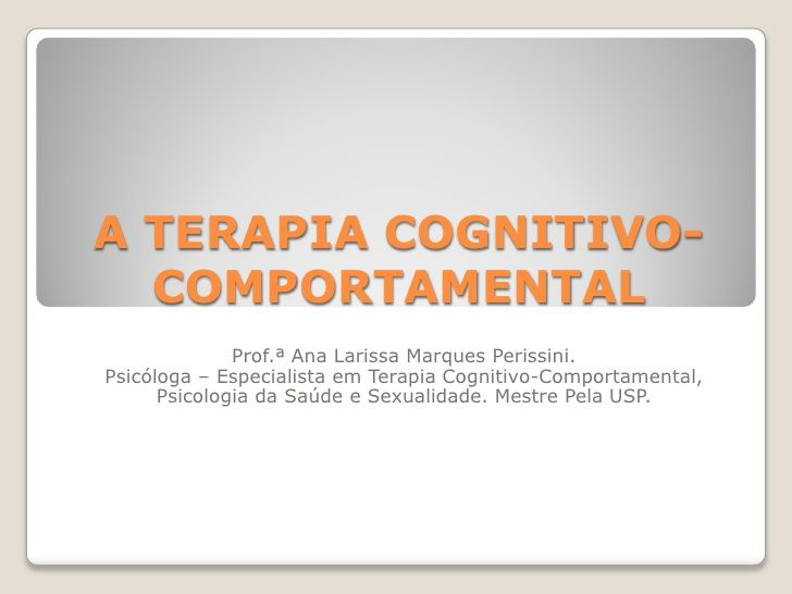 A terapia cognitivo comportamental                                                                                                                                                                                 Mais