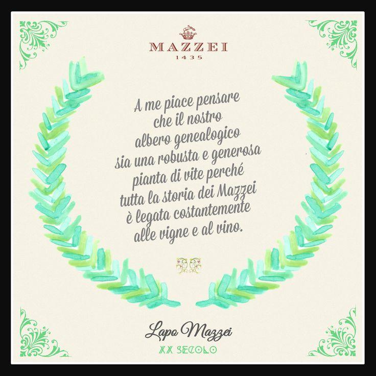 """""""A me piace pensare che il nostro albero genealogico sia una robusta e generosa pianta di vite, perché tutta la storia dei Mazzei è legata costantemente alle vigne e al vino."""" Lapo Mazzei, XX secolo @marchesimazzei #marchesimazzei #fonterutoli #wine #tuscany #winequotes"""