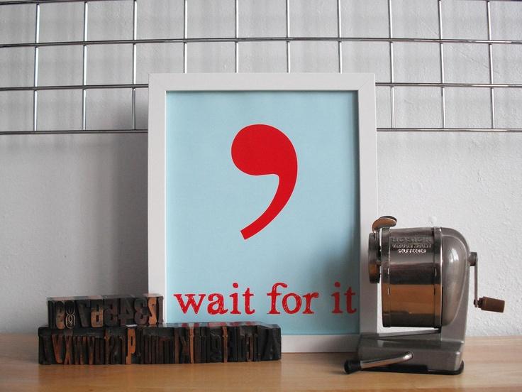 """Wait for it  Comma"" on Etsy: Prints Poster, Poster House, 13 00, Art Prints, Etsy Art, Inspiration Poster, 10 Poster, Comma Poster, Frames Art"