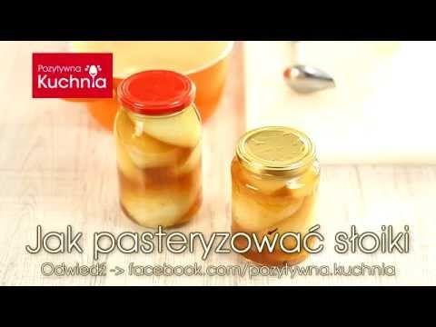 Jak pasteryzować słoiki - poradnik pasteryzacji | DOROTA.iN