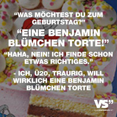 """Visual Statements®️ """"Was möchtest du zum Geburtstag?"""" """"Eine Benjamin Blümchen Torte!"""" """"Haha, nein! ich finde schon was richtiges."""" – Ich, Ü20, traurig, will wirklich eine Benjamin Blümchen Torte Sprüche / Zitate / Quotes / Spaß/ lustig / witzig / Fun"""