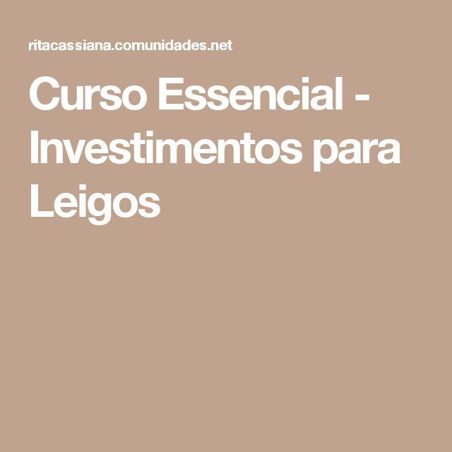Curso Essencial - Investimentos para Leigos