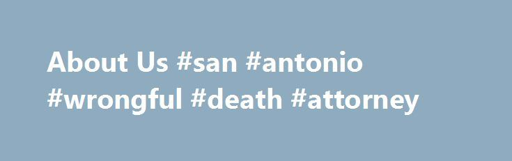 About Us #san #antonio #wrongful #death #attorney http://new-jersey.remmont.com/about-us-san-antonio-wrongful-death-attorney/  # About Us TCADP is the only professionally staffed, statewide grassroots advocacy organization dedicated solely to ending the death penalty in Texas. Our story began in 1995 with a small group of volunteers in Houston, led by founder, Dave Atwood. We incorporated as a 501(c)(3) organization in 1998. In 2004, thanks to the support of a local foundation, TCADP…