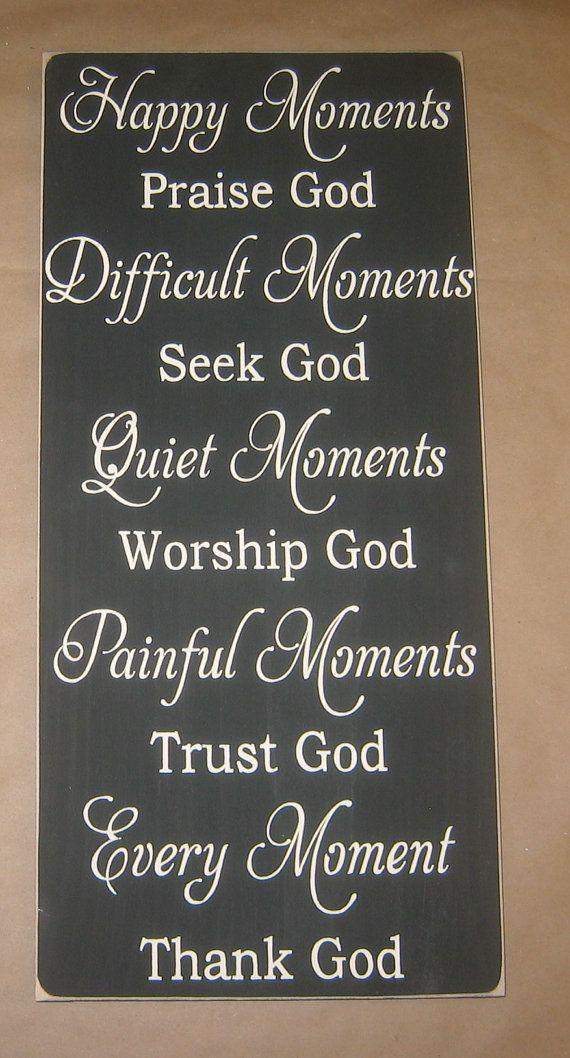 Happy Moments Praise God, Quiet Moments Worship God, Every Moment Thank God,  Primitive, Sign, Decor via Etsy