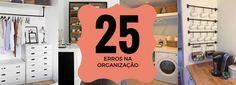 25 Erros na organização que fazem sua casa parecer bagunçada :http://blogchegadebagunca.com.br/25-erros-de-organizacao-que-fazem-parecer-sua-casa-baguncada/