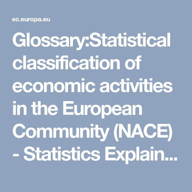 Glossary:Statistical classification of economic activities in the European Community (NACE) - Statistics Explained