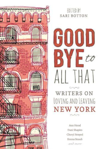 Goodbye to All That: Writers on Loving and Leaving New York by Sari Botton http://www.amazon.com/dp/B00E257WBY/ref=cm_sw_r_pi_dp_Fr3Tvb11FCV7K