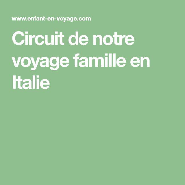 Circuit de notre voyage famille en Italie