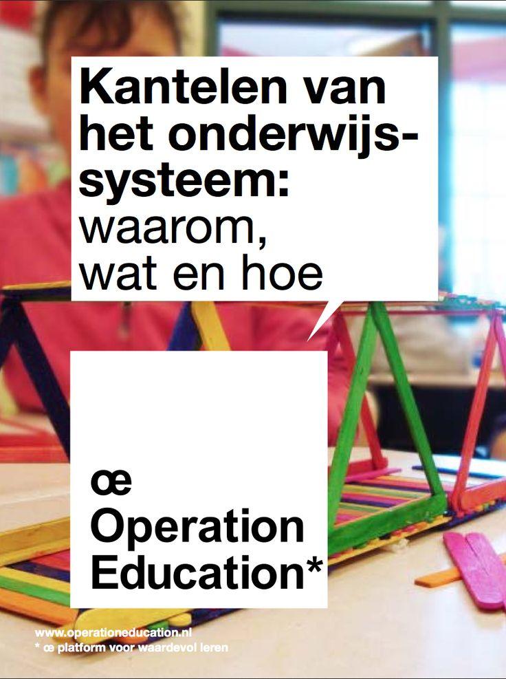 Manifest van Operation Education over Kantelen van het onderwijssysteem: waarom, wat en hoe... (www.operationeducation.nl/sites/default/files/magazine/Operation-Education-Magazine.pdf)