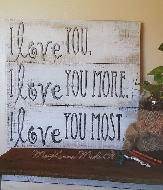 I Love You Most Pallet Wood Sign! Available in Any Color! Kid Room Decor, Anniversary Gift, I Love You More, Valentine's Day, Wedding, Gray