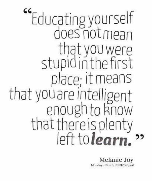 The more I learned, the less I found I know.