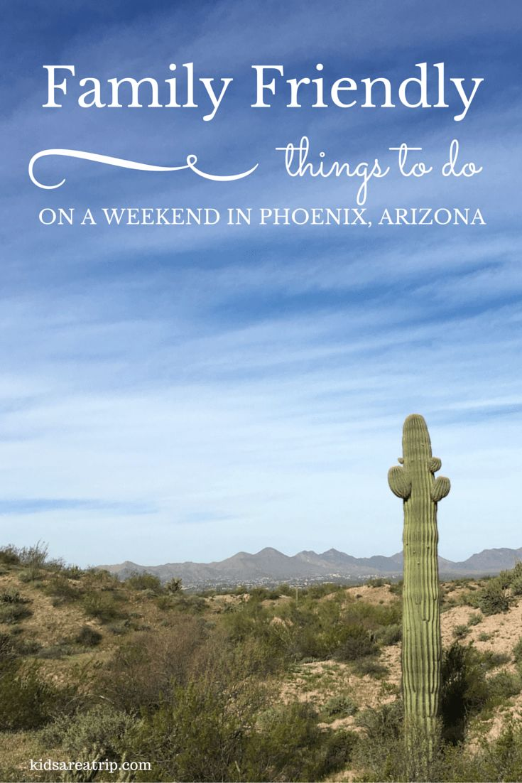 Family Friendly Things to Do on a Weekend in Phoenix, Arizona-Kids Are A Trip