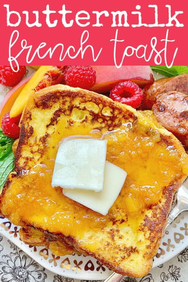 Buttermilk French Toast Foodtastic Mom In 2020 Buttermilk French Toast Toast Toppings Nutritious Breakfast Recipes