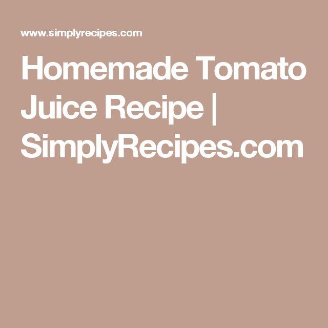 Homemade Tomato Juice Recipe | SimplyRecipes.com