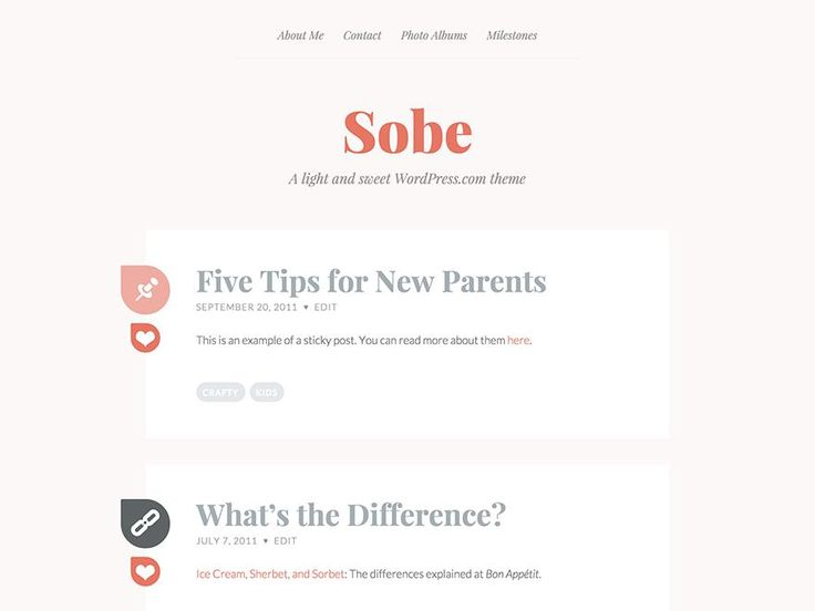 Sobe  is simple wordpress theme, perfect for girl blogger. A lighthearted personal blogging theme for sharing life's most memorable moments.http://jabirah.com/m/sobe-personal-wp-theme.html