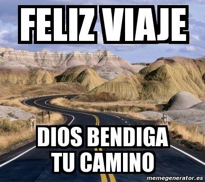 Meme Personalizado Feliz Viaje Dios Bendiga Tu Camino 1799452