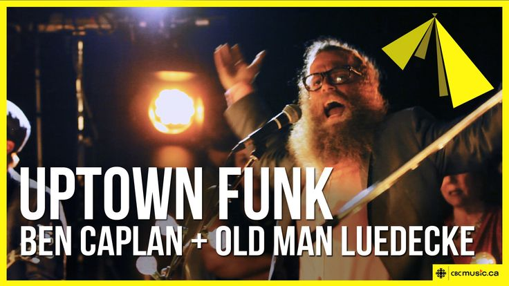 Uptown Funk - Mark Ronson ft Bruno Mars | Ben Caplan & Old Man Luedecke ...