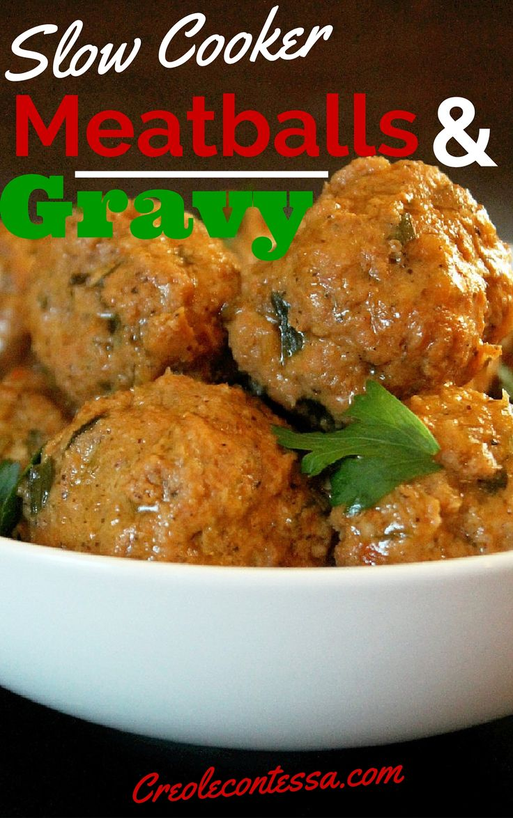 Slow Cooker Meatballs and Gravy-Creole Contessa