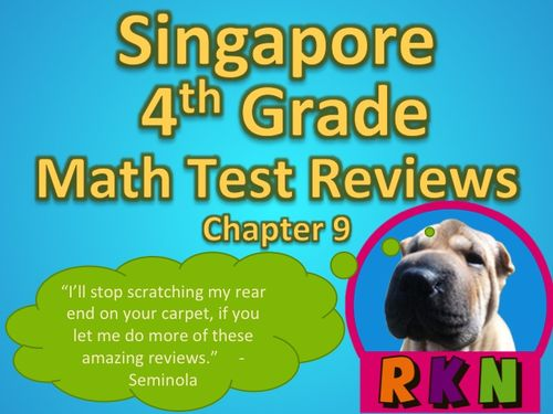 Singapore 4th Grade Chapter 9 Math Test Review (8 pages). This is a test review for the Singapore program in math. It is for the fourth grade's Chapter 9.   Includes answer key. by Nygren Resources.
