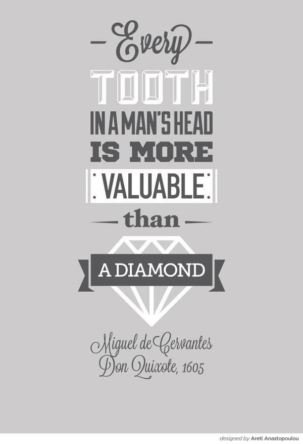 every tooth in a mans head is more valuable than a diamond miguel de cervantes don quixote 1605
