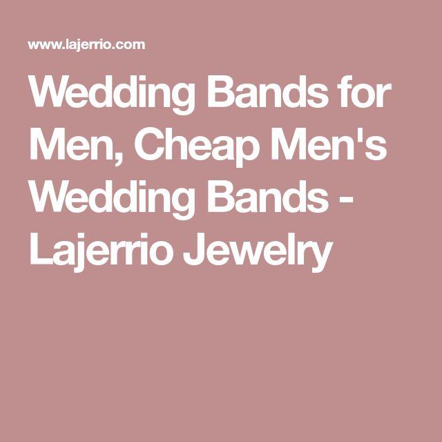 Wedding Bands for Men, Cheap Men's Wedding Bands - Lajerrio Jewelry