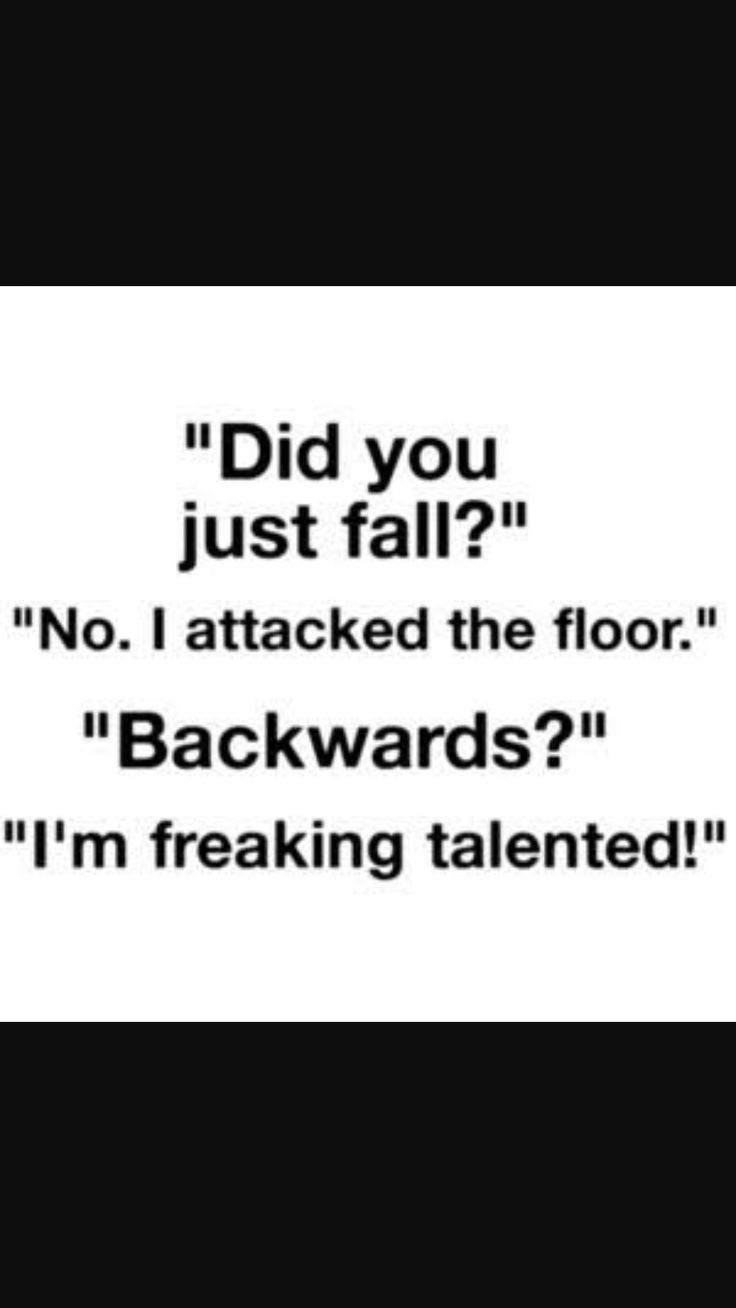 I'm gonna say this when I fall... I do that a lot