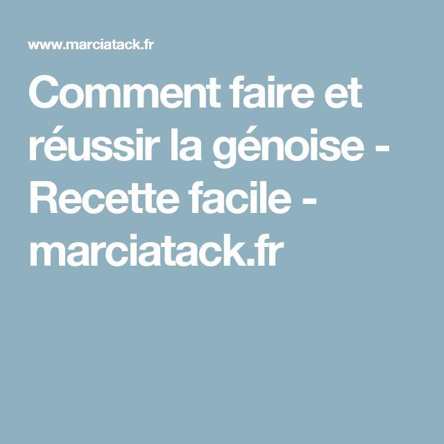 Comment faire et réussir la génoise - Recette facile - marciatack.fr