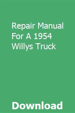 willys wagon wiring diagram repair manual for a 1954 willys truck repair manuals  trucks  repair manual for a 1954 willys truck