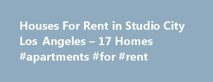Houses For Rent in Studio City Los Angeles – 17 Homes #apartments #for #rent http://renta.remmont.com/houses-for-rent-in-studio-city-los-angeles-17-homes-apartments-for-rent/  #studio for rent # Studio City Los Angeles Houses For Rent ZIPs Near Studio City Why use Zillow? Use Zillow to find your next perfect rental in Studio City. You can even find Studio City luxury apartments or a rental for you and your pet. If you need some help deciding how much to spend on your next apartment or house…