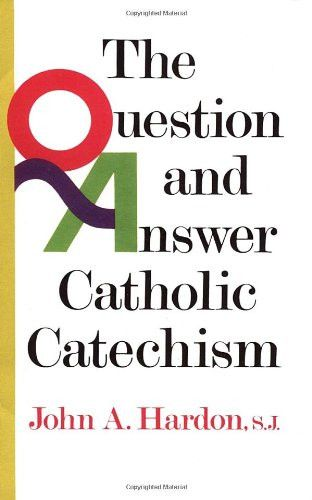 The Question & Answer Catholic Catechism