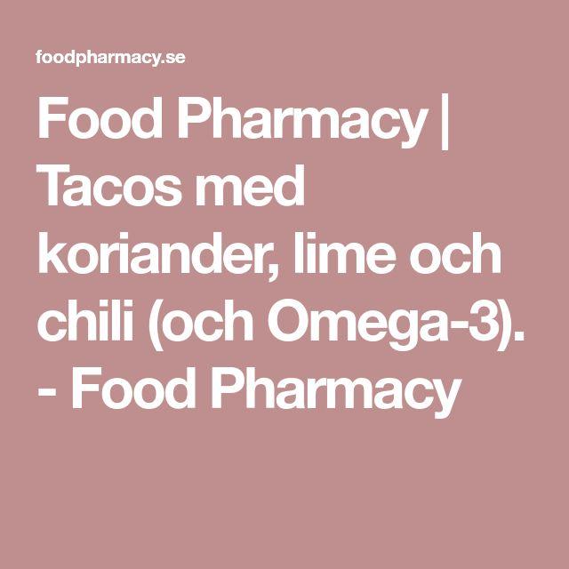 Food Pharmacy | Tacos med koriander, lime och chili (och Omega-3). - Food Pharmacy