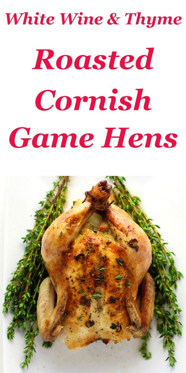 White Wine And Thyme Roasted Cornish Game Hens, so tender, juicy, and full of flavor. These are perfect for smaller holiday gatherings! | http://Tastefulventure.com