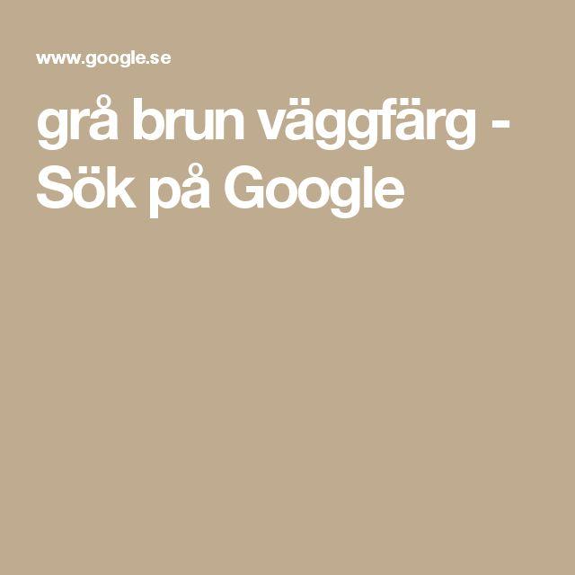 grå brun väggfärg - Sök på Google