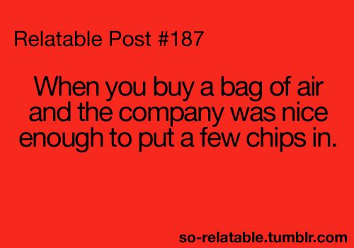 haha oh yes.Chips, Laugh, Quote, Relatable Posts, Funny Stuff, So True, Teenagers Post, Bags, Relatablepost