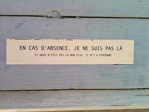English: In case of absence, I am not here. If you are not here either, there isno one.