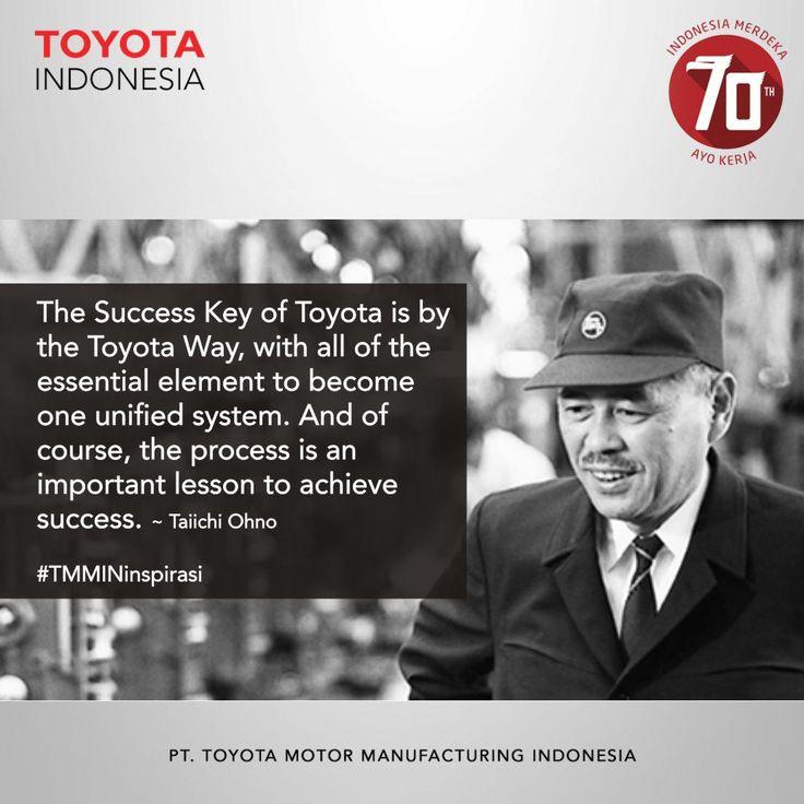 Kunci dari kesuksesan Toyota adalah dimana dengan Toyota Way, segala elemen sangat penting untuk bisa menjadi satu kesatuan sistem. Dan tentunya proses merupakan suatu pelajaran penting untuk mencapai sukses. #TMMINinspirasi     The Success Key of Toyota is by the Toyota Way, with all of the essential element to become one unified system. And of course, the process is an important lesson to achieve success. #TMMINinspirasi