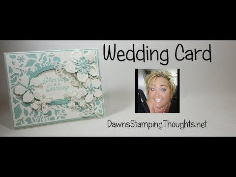 Wedding card~ Marriage is a Journey video - Dawn's Stamping Thoughts