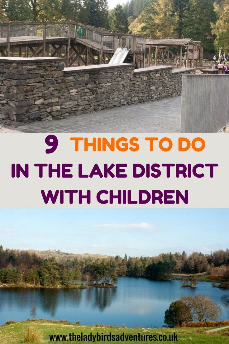 9 things to do in the lake district with children