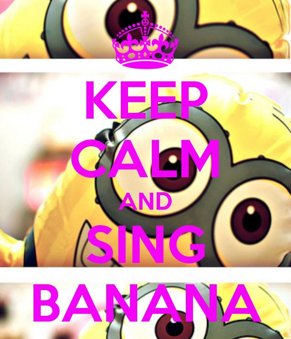 Marvelous KEEP CALM AND SING BANANA