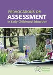 Provocations on Assessment in Early Childhood is a complementary resource to Making Sense of 'Intentional Teaching'. This resource supports ...