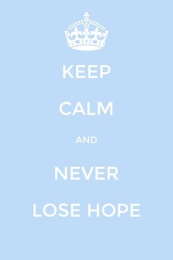 Keep calm and never lose hope #Trying to conceive #infertility