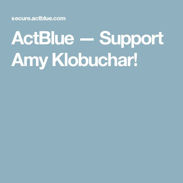 ActBlue — Support Amy Klobuchar!