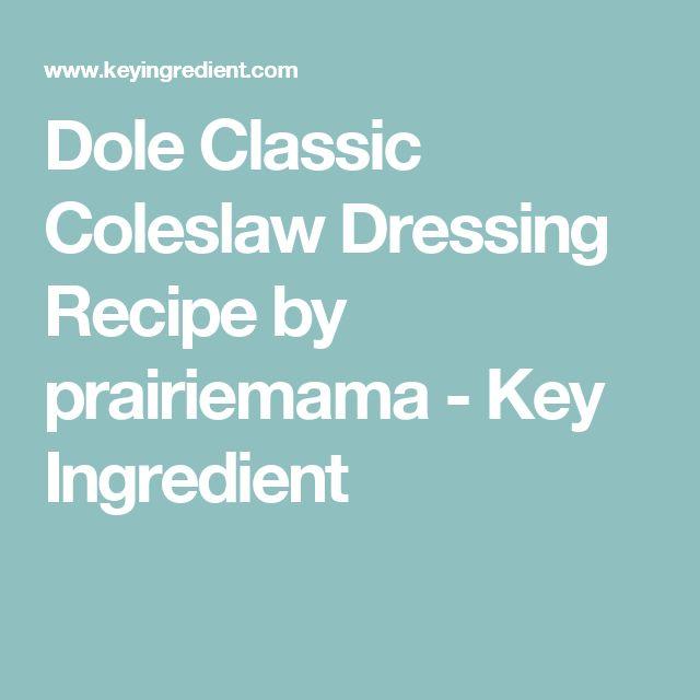 Dole Classic Coleslaw Dressing Recipe by prairiemama - Key Ingredient