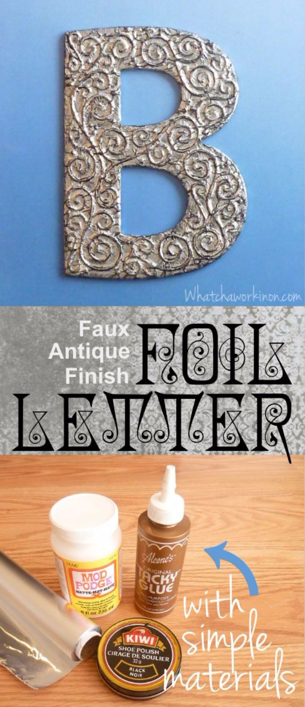 DIY Wall Letters and Initals Wall Art - Faux Antique Finish Foil Letters - Cool Architectural Letter Projects for Living Room Decor, Bedroom Ideas. Girl or Boy Nursery. Paint, Glitter, String Art, Easy Cardboard and Rustic Wooden Ideas http://diyprojectsforteens.com/diy-projects-with-letters-wall