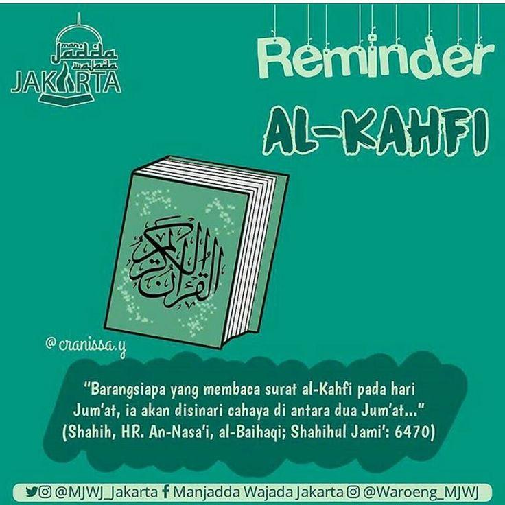 بسم الله الرحمن الرحيم .  JUM'AT DAN AL KAHFI   Disunnahkan Membaca Surat ke 18 Al-Kahfi Setiap Hari Jum'at Boleh Juga Malam Jum'at..  Malam Jum'at. Barangsiapa membaca surat al-Kahfi pada malam Jumat ia akan disinari cahaya antara dia dan Kabah (Shahih HR. Ad-Darimi; Shahihul Jami: 6471 al-Albani)  Hari Jum'at. Barangsiapa yang membaca surat al-Kahfi pada hari Jumat ia akan disinari cahaya di antara dua Jumat... (Shahih HR. An-Nasai al-Baihaqi; Shahihul Jami: 6470)  Dalam dua hadist di…